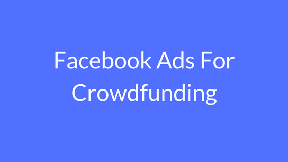 facebook ads for crowdfunding-min